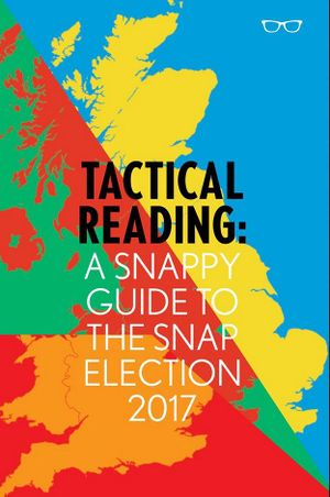 Tactical reading a snappy guide to the snap election 2017.jpg